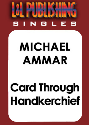 Michael Ammar - Card Through Handkerchief