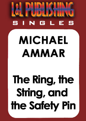 Michael Ammar - The Ring, the String, and the Safety Pin