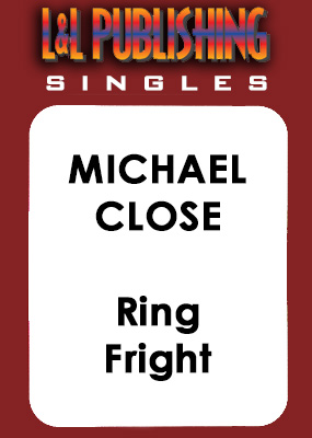 Michael Close - Ring Fright