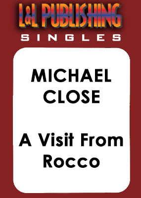 Michael Close - A Visit From Rocco