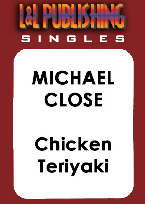 Michael Close - Chicken Teriyaki - Click Image to Close