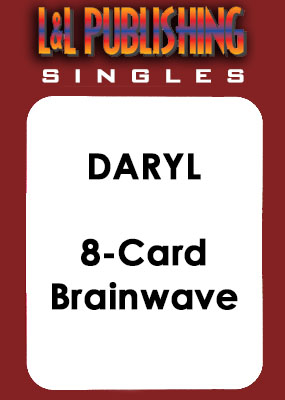 Daryl - 8-Card Brainwave