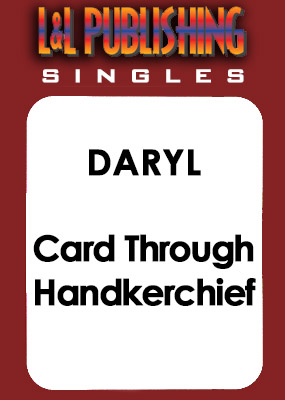 Daryl - Card Through Handkerchief