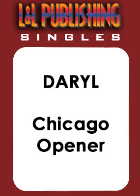 Daryl - Chicago Opener