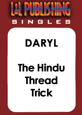 Daryl - The Hindu Thread Trick