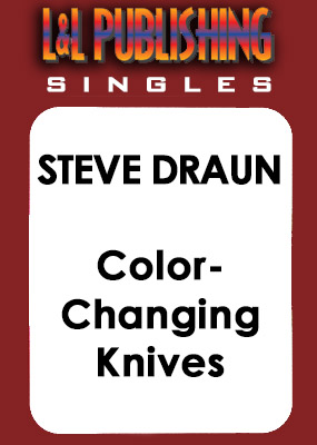 Steve Draun - Color-Changing Knives