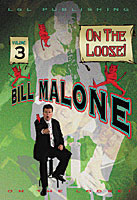 Bill Malone On the Loose #3 video