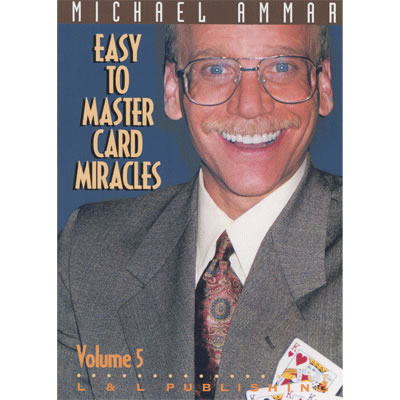 Easy to Master Card Miracles Volume 5 by Michael Ammar video