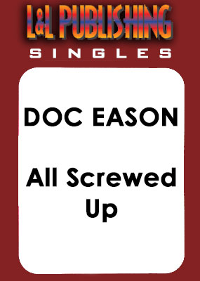 Doc Eason - All Screwed Up