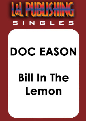 Doc Eason - Bill In The Lemon