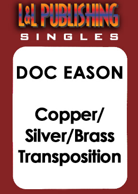 Doc Eason - Copper/Silver/Brass Transposition