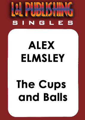 Alex Elmsley - The Cups and Balls