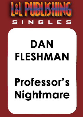 Dan Fleshman - Professor's Nightmare - Click Image to Close