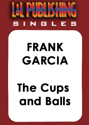 Frank Garcia - The Cups and Balls
