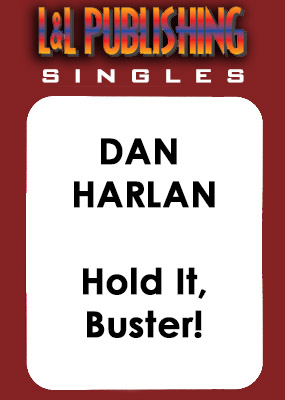 Dan Harlan - Hold It, Buster!