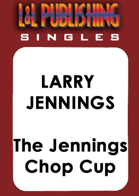 Larry Jennings - The Jennings Chop Cup