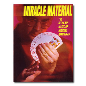Miracle Material - The Close-Up Magic of Michael Kaminskas