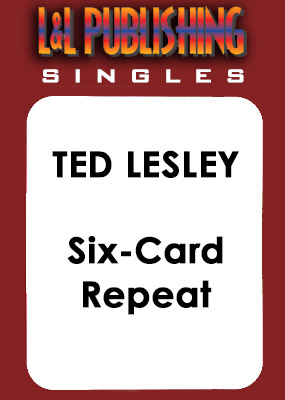 Ted Lesley - Six-Card Repeat