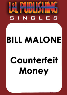 Bill Malone - Counterfeit Money
