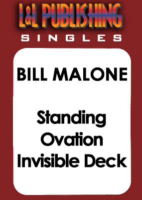 Bill Malone - Standing Ovation Invisible Deck
