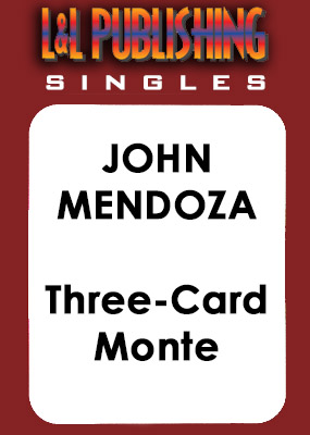 John Mendoza - Three-Card Monte