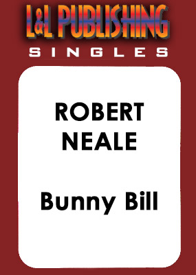 Robert Neale - Bunny Bill - Click Image to Close