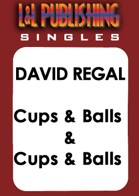 David Regal - Cups & Balls & Cups & Balls