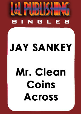 Jay Sankey - Mr. Clean Coins Across