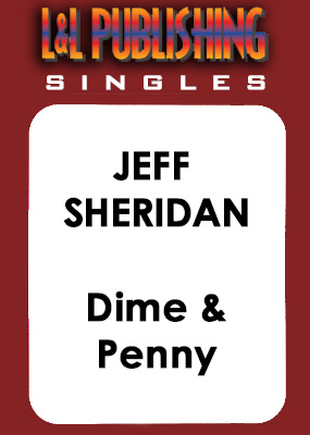 Jeff Sheridan - Dime & Penny - Click Image to Close