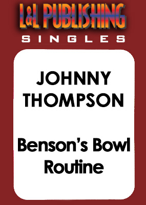 Johnny Thompson - Benson's Bowl Routine