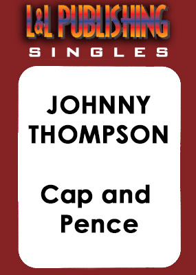Johnny Thompson - Cap and Pence