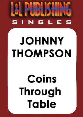 Johnny Thompson - Coins Through Table