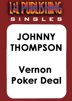 Johnny Thompson - Vernon Poker Deal