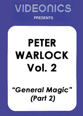 Peter Warlock Vol. 2 - General Magic (Part 2)
