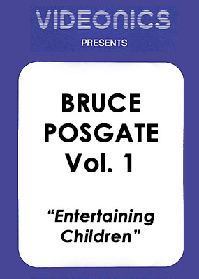 Bruce Posgate Vol. 1 - Entertaining Children