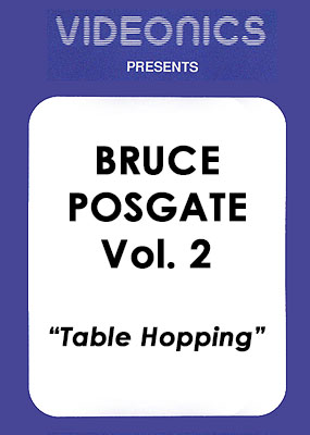 Bruce Posgate Vol. 2 - Table Hopping
