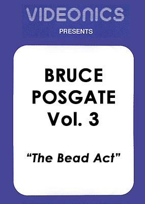 Bruce Posgate Vol. 3 - The Bead Act