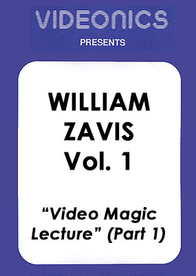 William Zavis Volume 1 - Video Magic Lecture (Part 1)
