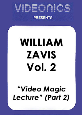 William Zavis Volume 2 - Video Magic Lecture (Part 2)
