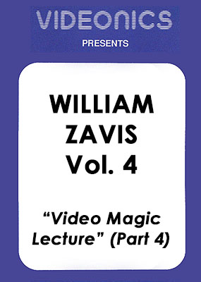 William Zavis Volume 4 - Video Magic Lecture (Part 4)