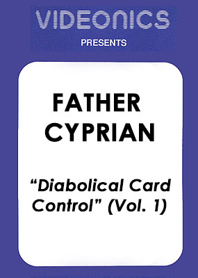 Father Cyprian - Diabolical Card Control (Vol. 1)