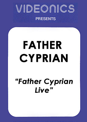 Father Cyprian - Live!