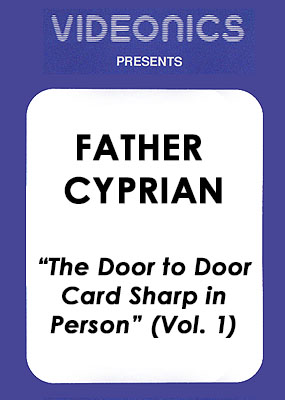 Father Cyprian - The Door to Door Card Sharp In Person (Vol. 1)