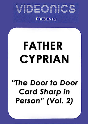 Father Cyprian - The Door to Door Card Sharp In Person (Vol. 2)