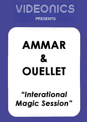 Michael Ammar & Gary Ouellet - International Magic Session