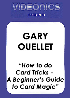 Gary Ouellet - How to do Card Tricks