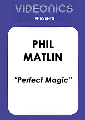 Phil Matlin - Perfect Magic