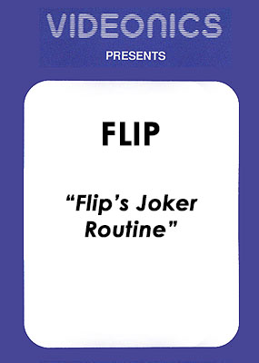 Flip - Flip's Joker Routine - Click Image to Close