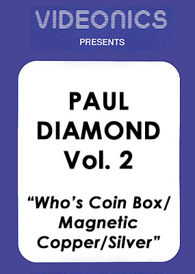 Paul Diamond Vol. 02 - Who's Coin Box / Magnetic Copper/Silver