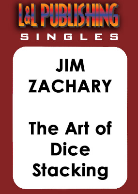 Jim Zachary - The Art of Dice Stacking